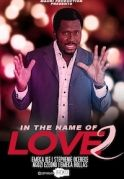 In The Name Of Love 2 on iROKOtv - Nollywood