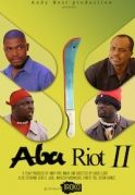 Aba Riot 2 on iROKOtv - Nollywood