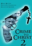 Crime To Christ 2 on iROKOtv - Nollywood
