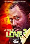 A Time To Love 3 on iROKOtv - Nollywood