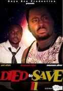 Died To Save 2 on iROKOtv - Nollywood