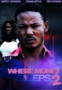 Where Money Sleeps 2 on iROKOtv - Nollywood