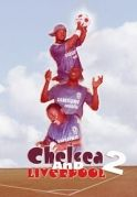Chelsea And Liverpool 2 on iROKOtv - Nollywood