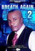 Breath Again 2 on iROKOtv - Nollywood
