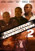 Executive Connection 2 on iROKOtv - Nollywood