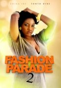 Fashion Parade 2 on iROKOtv - Nollywood