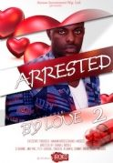 Arrested By Love 2 on iROKOtv - Nollywood