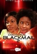 Emotional Blackmail 2 on iROKOtv - Nollywood