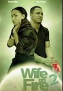 Wife On Fire 2 on iROKOtv - Nollywood