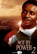Not By Power 2 on iROKOtv - Nollywood