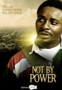 Not By Power on iROKOtv - Nollywood