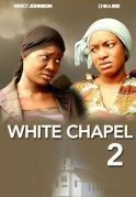White Chapel 2 on iROKOtv - Nollywood