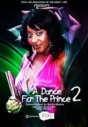 A Dance For The Prince 2 on iROKOtv - Nollywood