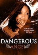 Dangerous Angels on iROKOtv - Nollywood