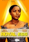 Royal Egg on iROKOtv - Nollywood