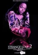 Strange Love 2 on iROKOtv - Nollywood