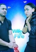 Wife On Fire on iROKOtv - Nollywood