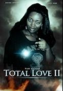 Total Love 2 on iROKOtv - Nollywood