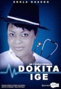 Dokita Ige on iROKOtv - Nollywood