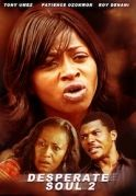 Desperate Soul 2 on iROKOtv - Nollywood