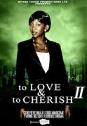 To Love & To Cherish 2 on iROKOtv - Nollywood