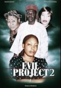 Evil Project 2 on iROKOtv - Nollywood