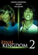 Final Kingdom 2 on iROKOtv - Nollywood