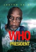 Who Will Tell The President on iROKOtv - Nollywood
