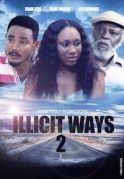 Illicit Ways 2 on iROKOtv - Nollywood