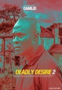 Deadly Desire 2 on iROKOtv - Nollywood