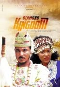Diamond Kingdom on iROKOtv - Nollywood