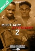 Mortuary Attendant 2 on iROKOtv - Nollywood