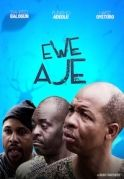 Ewe Aje on iROKOtv - Nollywood