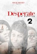 Desperate To Survive 2 on iROKOtv - Nollywood
