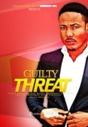 Guilty Threat on iROKOtv - Nollywood