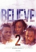 Believe 2 on iROKOtv - Nollywood