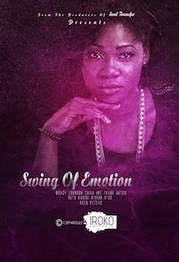 Swing Of Emotion on iROKOtv - Nollywood