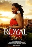 Royal Bride on iROKOtv - Nollywood