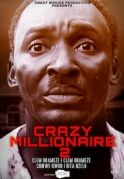 Crazy Millionaire  2 on iROKOtv - Nollywood