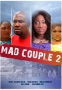 Mad Couple 2 on iROKOtv - Nollywood