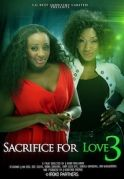 Sacrifice For Love 3 on iROKOtv - Nollywood