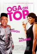 Oga On Top on iROKOtv - Nollywood