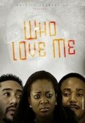Who Loves Me on iROKOtv - Nollywood