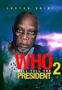 Who Will Tell The President 2 on iROKOtv - Nollywood
