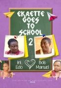 EKAETTE Goes To School 2 on iROKOtv - Nollywood