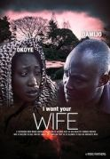 I Want Your Wife on iROKOtv - Nollywood