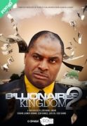 Billionaires Kingdom 2 on iROKOtv - Nollywood
