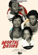 Mortal Desire on iROKOtv - Nollywood
