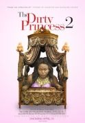 The Dirty Princess 2 on iROKOtv - Nollywood