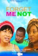 Forget Me Not on iROKOtv - Nollywood